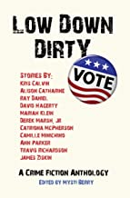 Low Down Dirty Vote: A Crime Fiction Anthology