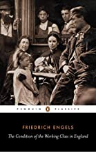 The Condition of the Working-Class in England: (Annotated Classic Edition) (English Edition)