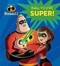 Baby, You're Super! (Disney/Pixar The Incredibles 2)