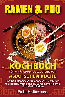 Ramen & Pho Kochbuch für Anfänger und Begeisterte