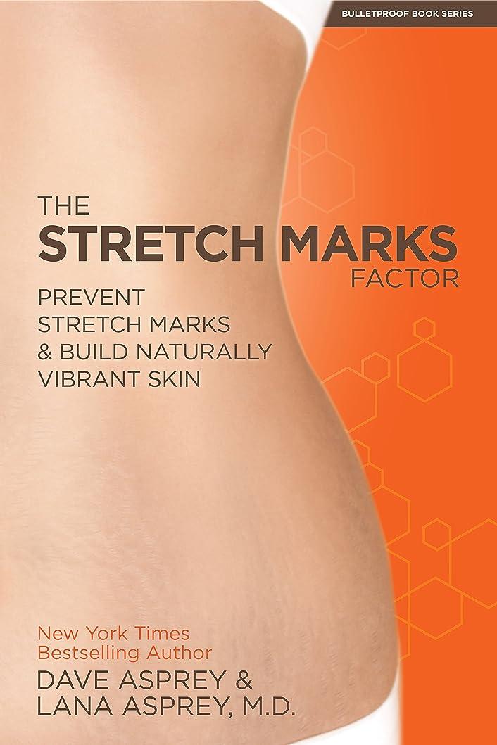 中絶マーキング使用法The Stretch Marks Factor: Prevent Stretch Marks & Build Naturally Vibrant Skin (English Edition)