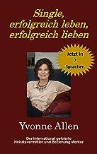 Single, erfolgreich leben, erfolgreich lieben (German Edition)