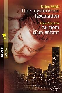Une mystérieuse fascination - Au nom d'un enfant (Harlequin Black Rose) (French Edition)