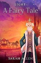 Light: A Fairy Tale (Fairy Tale Physics Book 3)