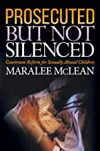 Prosecuted But Not Silenced: Courtroom Reform for Sexually Abused Children