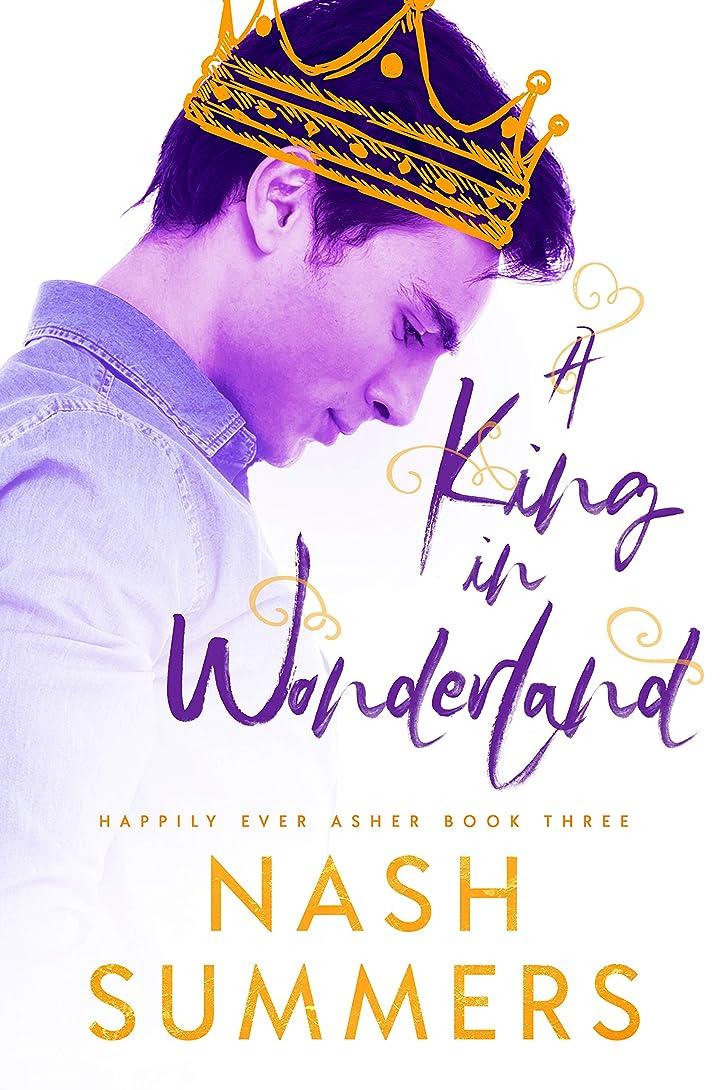 れる才能豚肉A King in Wonderland (Happily Ever Asher Book 3) (English Edition)
