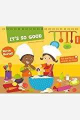 It's So Good: 100 Real Food Recipes for Kids Spiral-bound