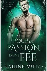 Pour la passion d'une fée: Un roman d'amour et de magie (Amour et Magie t. 3) Format Kindle
