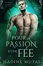 Pour la passion d'une fée: Un roman d'amour et de magie (Amour et Magie t. 3)