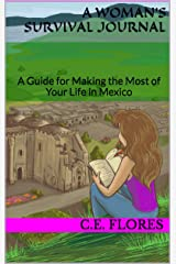 A Woman's Survival Journal: A Guide for Making the Most of Your Life in Mexico (A Woman's Survival Guide to Living in Mexico) Kindle Edition