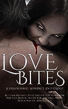 Love Bites: A PARANORMAL ROMANCE ANTHOLOGY
