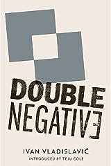 Double Negative Kindle Edition