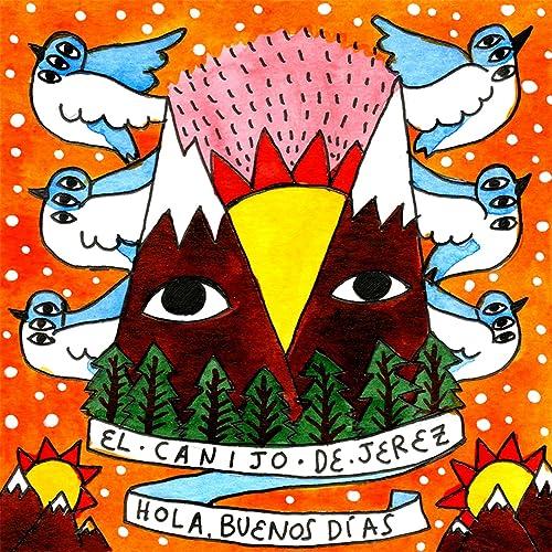 Amazon.com: Hola, Buenos Días: El Canijo de Jerez: MP3 Downloads