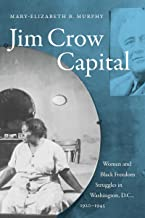 Jim Crow Capital: Women and Black Freedom Struggles in Washington, D.C., 1920–1945
