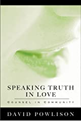 Speaking Truth In Love: Counsel in Community Kindle Edition