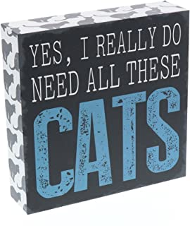 Barnyard Designs Yes I Really Do Need All These Cats Box Wall Art Sign, Primitive Country Farmhouse Home Decor Sign with Sayings 6