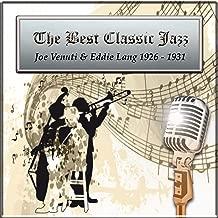 The Best Classic Jazz, Joe Venuti & Eddie Lang 1926 - 1931
