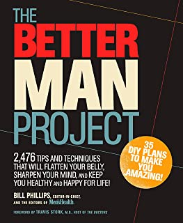 The Better Man Project: 2,476 tips and techniques that will flatten your belly, sharpen your mind, and keep you healthy an...