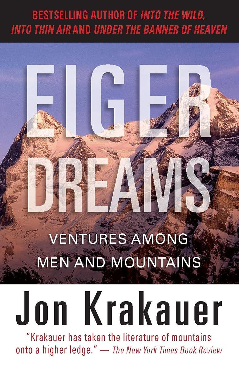 溢れんばかりの笑その後Eiger Dreams: Ventures Among Men and Mountains (English Edition)
