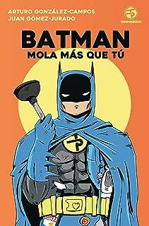 Batman, Mola más que tú