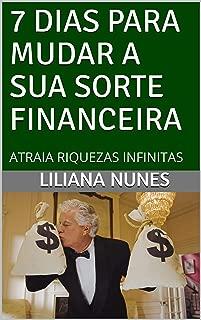 7 DIAS PARA MUDAR A SUA SORTE FINANCEIRA: ATRAIA RIQUEZAS INFINITAS (Portuguese Edition)