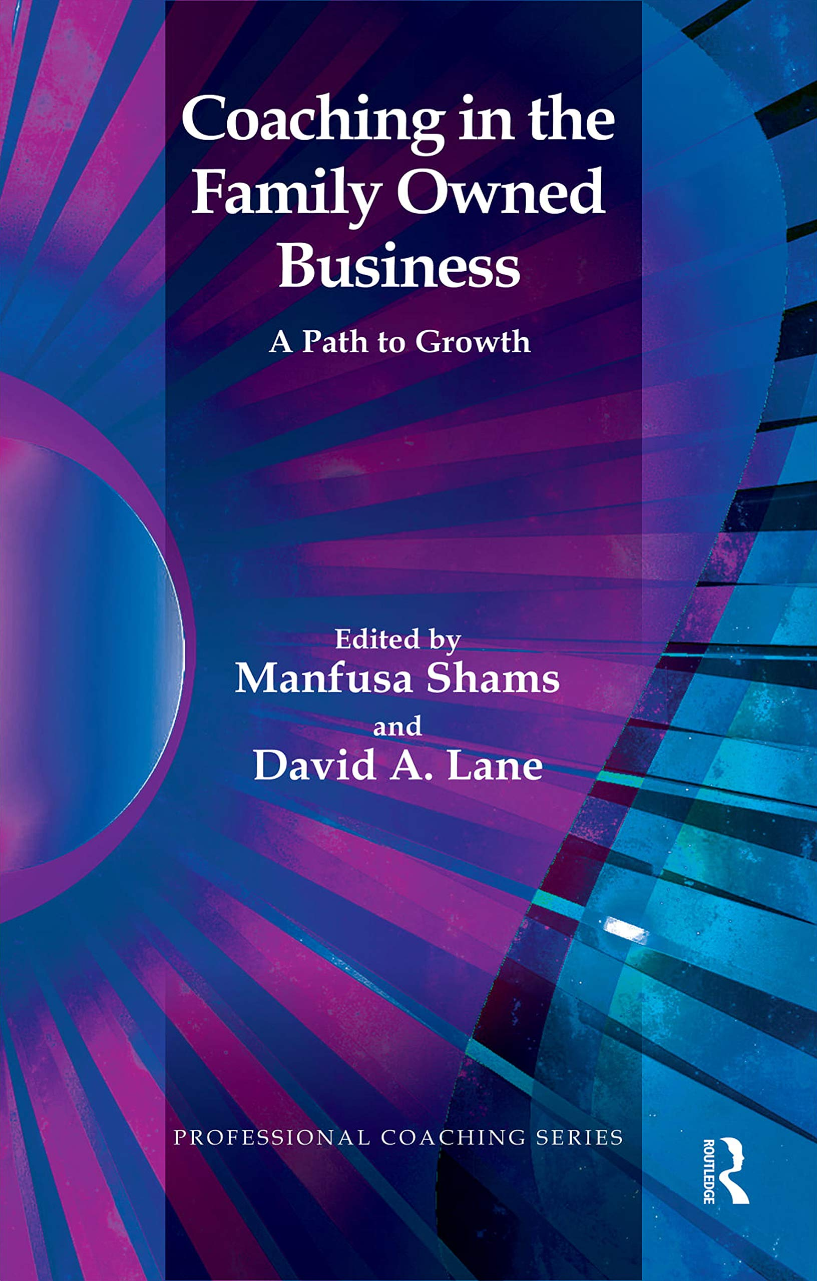 Coaching in the Family Owned Business: A Path to Growth (Psychology, Psychoanalysis & Psychotherapy)