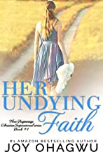 Her Undying Faith - New Beginnings Christian Inspirational series - Book #1