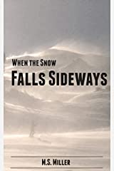 When the Snow Falls Sideways Kindle Edition