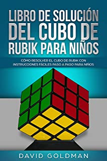 Libro de Solución del Cubo de Rubik para Niños: Cómo Resolver el Cubo de Rubik con Instrucciones Fáciles Paso a Paso para Niños (Español/Spanish Book) (Spanish Edition)
