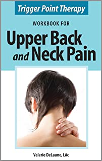 Trigger Point Therapy Workbook for Upper Back and Neck Pain (English Edition)