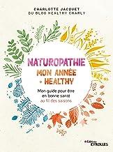 Livres Naturopathie : mon année + healthy: Mon guide pour être en bonne santé au fil des saisons PDF
