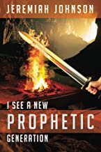 I See A New Prophetic Generation