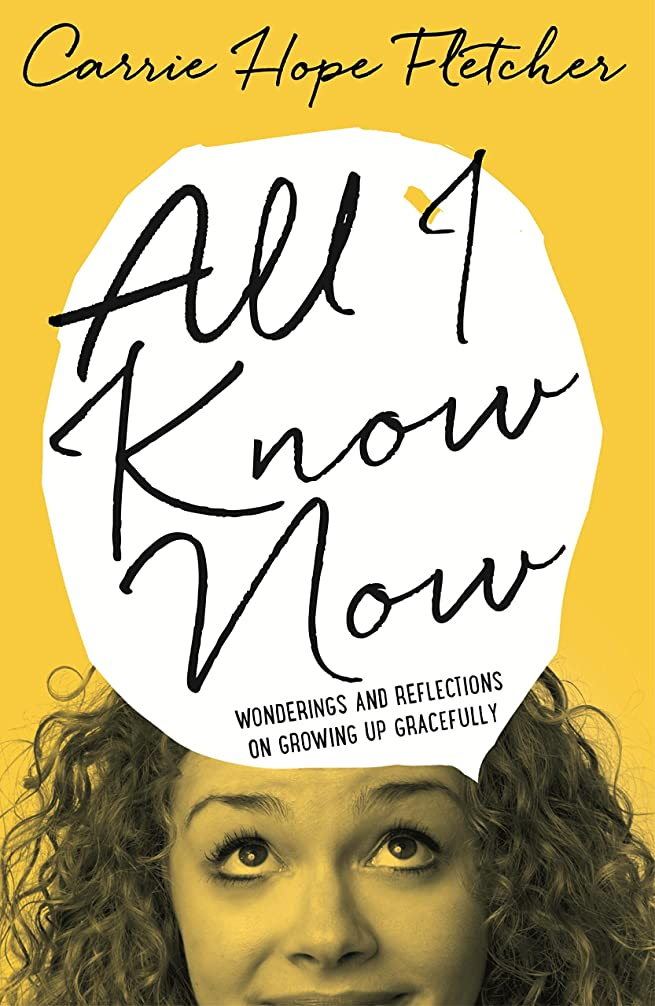 不明瞭中絶期待してAll I Know Now: Wonderings and Reflections on Growing Up Gracefully (English Edition)