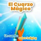 El Cuarzo Mágico - Un cuento sobre bullying