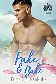 Fake & Bake (Northern Lights Book 4)