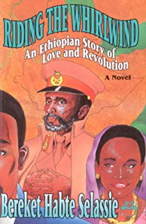 Riding the Whirlwind: An Ethiopian Story of Love and Revolution