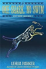 One Shark, No Swim (Niuhi Shark Saga Book 2) Kindle Edition