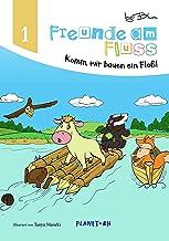 Freunde am Fluss - Komm wir bauen ein Floß!: Bilderbuch für Kinder ab 3 Jahren (German Edition)