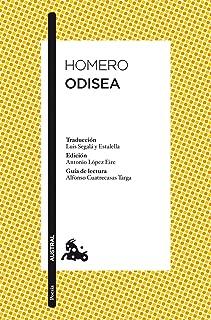 Odisea: Traducción de Luis Segalà y Estalella. Edición de Antonio López Eire. Guía de lectura de Alfonso Cuatrecasas Targa (Poesía nº 1) (Spanish Edition)