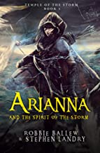Arianna and the Spirit of the Storm: An Elemental Magic Fantasy Adventure (Temple of the Storm Book 1)