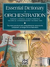 Essential Dictionary of Orchestration: The Most Practical and Comprehensive Resource for Composers, Arrangers and Orchestrators (Essential Dictionary Series)
