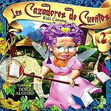 Los Cazadores de Cuentos, Vol. 2: Cuentos de Dora Alonso (Remasterizado)