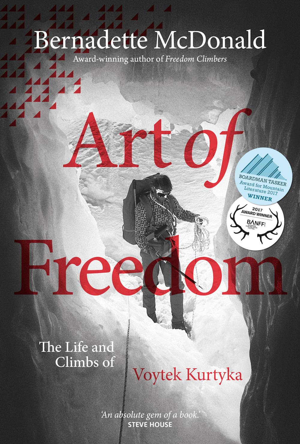 Download Art Of Freedom: The Life And Climbs Of Voytek Kurtyka 