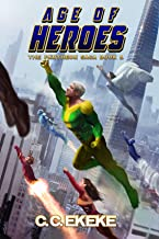 Age of Heroes: A Superhero Adventure (The Pantheon Saga Book 1)