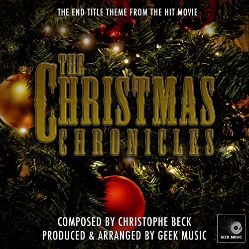 Geek Christmas.The Christmas Chronicles End Title Theme