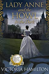 Lady Anne and the Howl in the Dark (Lady Anne Addison Mysteries Book 1) Kindle Edition