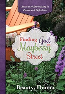 Finding God on Mayberry Street: Seasons of Spirituality in Poems and Reflections (Black & White Edition)