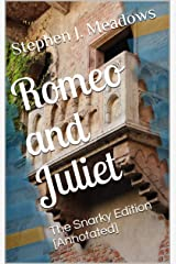 Romeo and Juliet: The Snarky Edition [Annotated] Kindle Edition