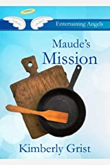 Maude's Mission (Entertaining Angels Book 5) Kindle Edition