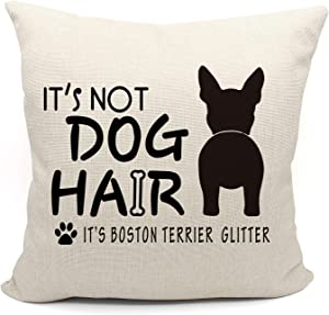 It's Not Dog Hair It's Boston Terrier Glitter Throw Pillow Case, Dog Lover Gifts, Funny Boston Terrier Ass Decor, Gifts Boston Terrier Lover, 18 x 18 Inch Linen Cushion Cover for Sofa Couch